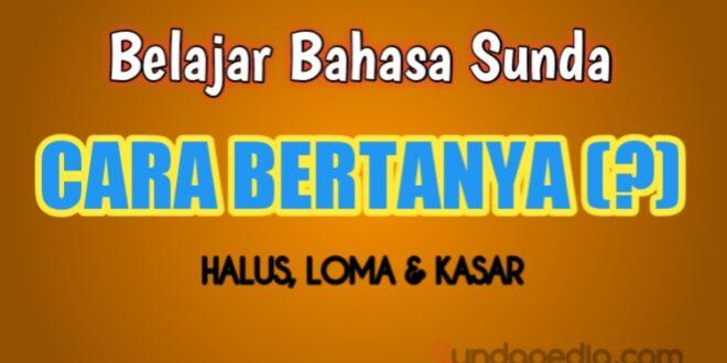 Cara bertanya dengan bahasa Sunda
