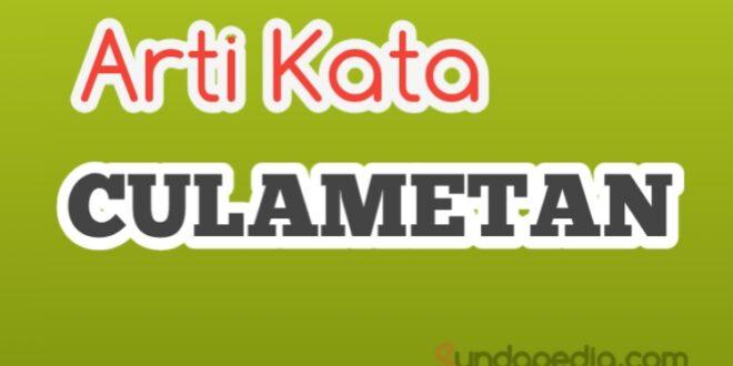 Arti kata culametan met met dan lirik lagunya