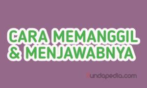 Cara Memanggil dan Menjawab panggilan dengan bahasa Sunda