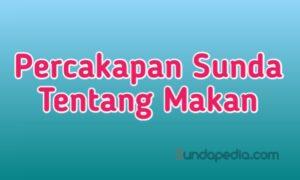 Contoh Percakapan bahasa Sunda tentang makan