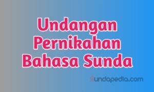 Contoh undangan pernikahan bahasa Sunda