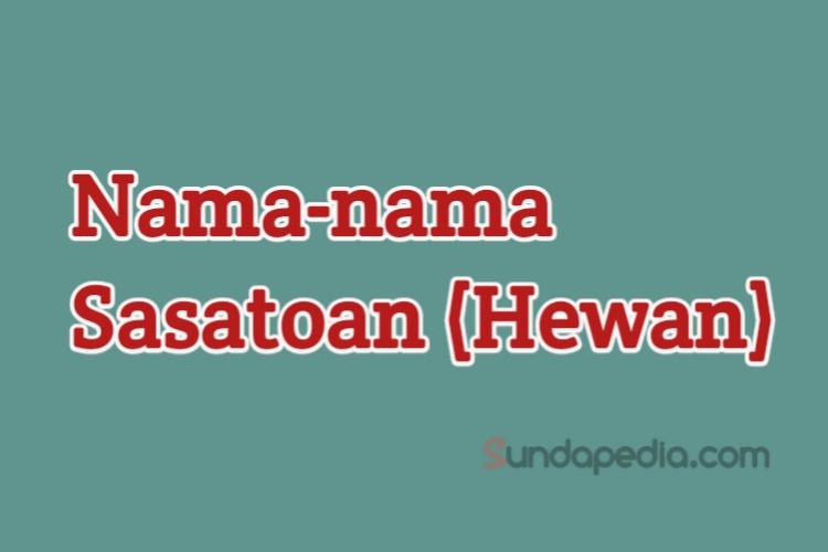 Bahasa Sunda Nama Nama Hewan Ngaran Sasatoan Sundapedia Com