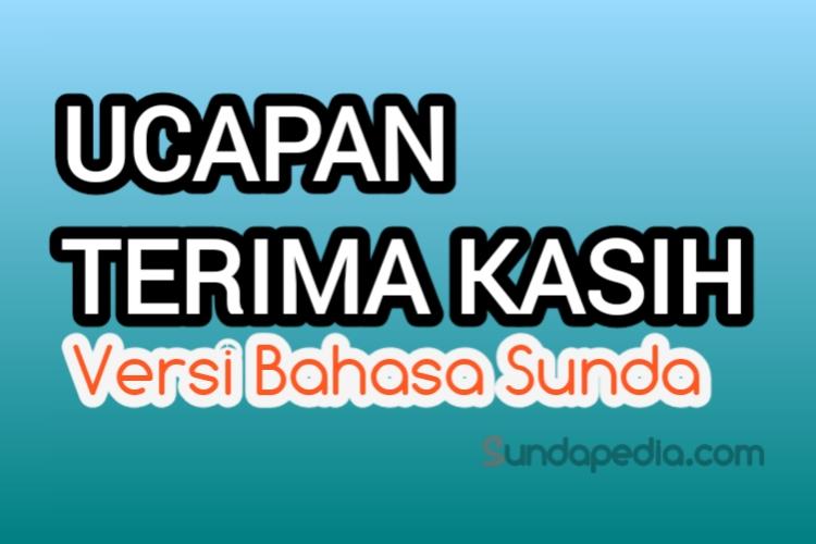 Ucapan Terima Kasih Versi Bahasa Sunda Sundapedia Com