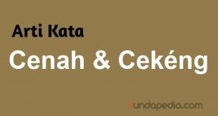 Arti cenah dan cekeng bahasa Sunda