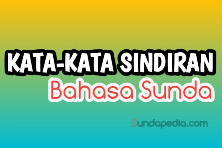Kata Kata Sindiran Dalam Bahasa Sunda Dan Artinya Sundapedia Com