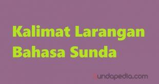 Contoh kalimat larangan bahasa Sunda