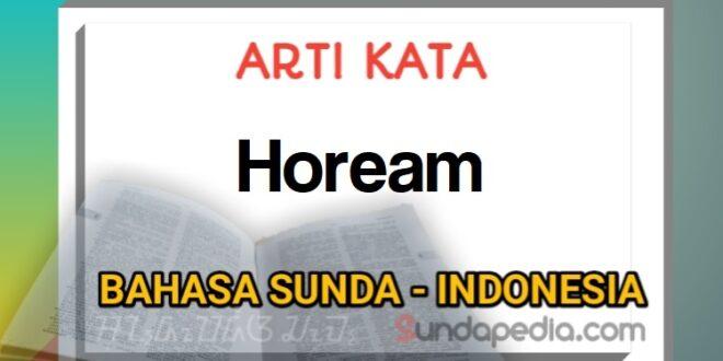 Arti kata hoream bahasa Sunda