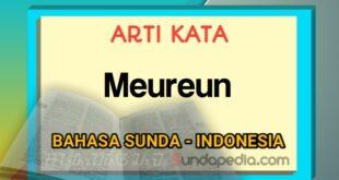 Arti kata meureun bahasa Sunda