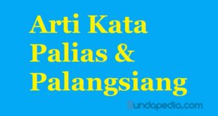 Arti palias dan palangsiang bahasa Sunda