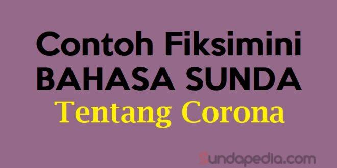 Contoh Fiksimini Sunda tentang Corona
