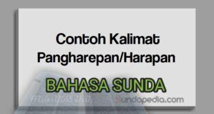 Contoh kalimat pangharepan atau harapan bahasa Sunda