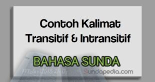 Contoh kalimat transitif dan intransitif bahasa Sunda