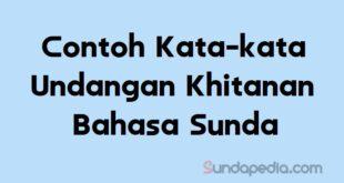 Contoh kata kata undangan khitanan bahasa Sunda