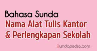 Nama nama perlengkapan sekolah dan ATK dalam bahasa Sunda
