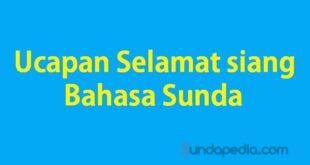 Ucapan selamat siang bahasa Sunda