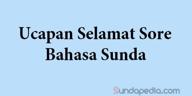 Ucapan selamat sore bahasa Sunda