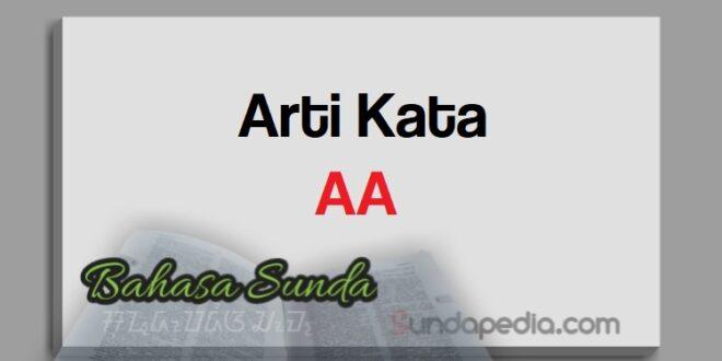 Arti kata AA Bahasa Sunda