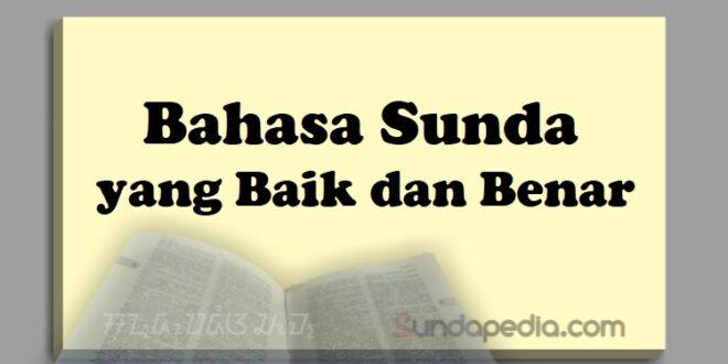 Bahasa Sunda yang baik dan benar
