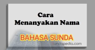Cara menanyakan nama dengan bahasa Sunda dan artinya