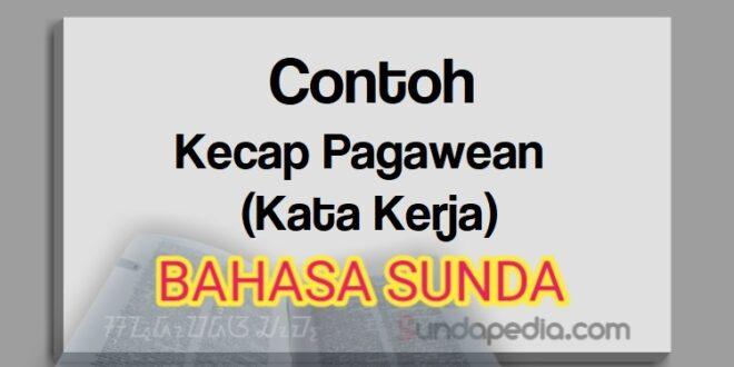 Contoh Kecap pagawean atau kata kerja bahasa Sunda