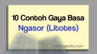 Contoh gaya basa ngasor atau majas litotes bahasa Sunda