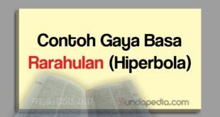 Contoh gaya basa rarahulan atau hiperbola dalam kalimat bahasa Sunda
