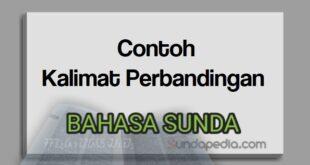 Contoh kalimah babandingan atau kalimat perbandingan bahasa Sunda