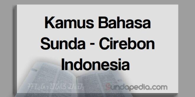Kamus Bahasa Sunda Cirebon Indonesia