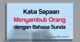 Kata sapaan untuk menyambut orang dengan bahasa Sunda