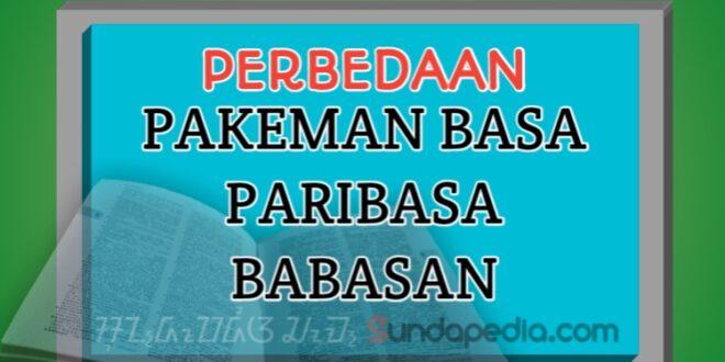 Perbedaan Pakeman Basa, Paribasa, dan Babasan