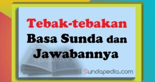 Tebak-tebakan bahasa Sunda dan jawabannya