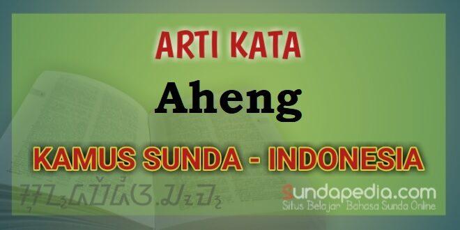 Arti Kata Aheng dalam Kamus Bahasa Sunda Online
