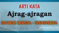 Arti Kata Ajrag-ajragan dalam Kamus Bahasa Sunda