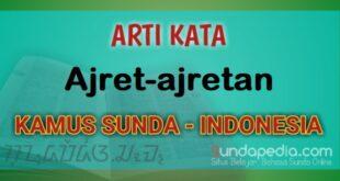 Arti Kata Ajret-ajretan dalam Kamus Bahasa Sunda