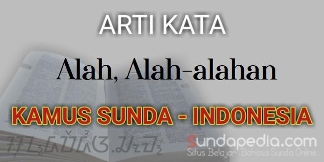 Arti Kata Alah dalam Kamus Bahasa Sunda Online