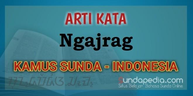 Arti Kata Ngajrag dalam Kamus Bahasa Sunda Online