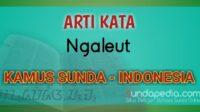 Arti Kata Ngaleut dalam Kamus Bahasa Sunda Online
