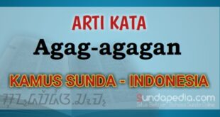 Arti agag-agagan dalam kamus bahasa Sunda online