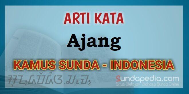 Arti kata Ajang dalam Kamus Bahasa Sunda