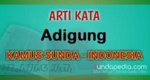 Arti kata adigung dalam kamus bahasa Sunda online
