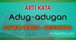 Arti kata adug-adugan dalam kamus bahasa Sunda online