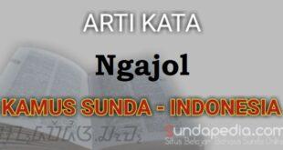 Arti kata ngajol dalam kamus bahasa Sunda