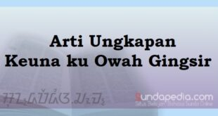 Arti keuna ku owah gingsir ungkapan bahasa Sunda