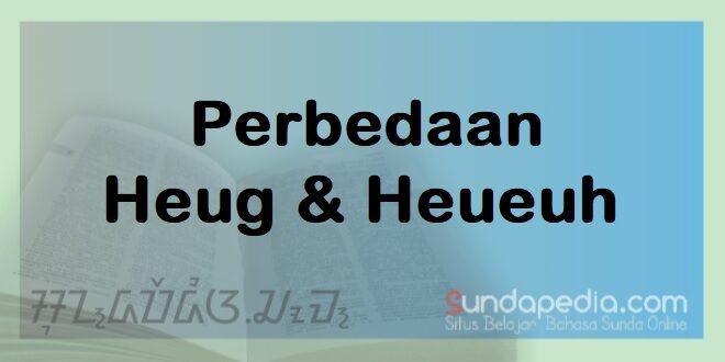 Bedanya Heug dan Heueuh dalam Bahasa Sunda
