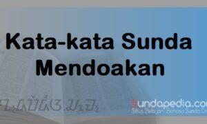 Kata-kata Mendoakan dengan Bahasa Sunda