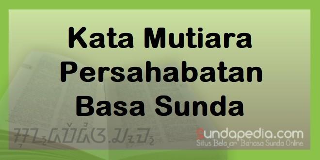 Kata Mutiara Persahabatan Bahasa Sunda dan Artinya   SundaPedia.com