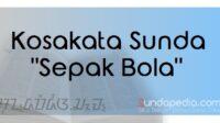 Kosakata istilah permainan sepak bola dalam bahasa Sunda