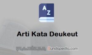 Arti Kata Deukeut dalam Kamus Bahasa Sunda