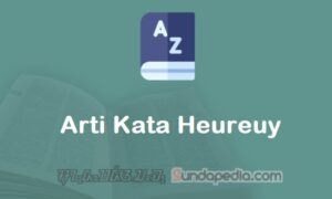 Arti Kata Heureuy dalam Kamus Bahasa Sunda