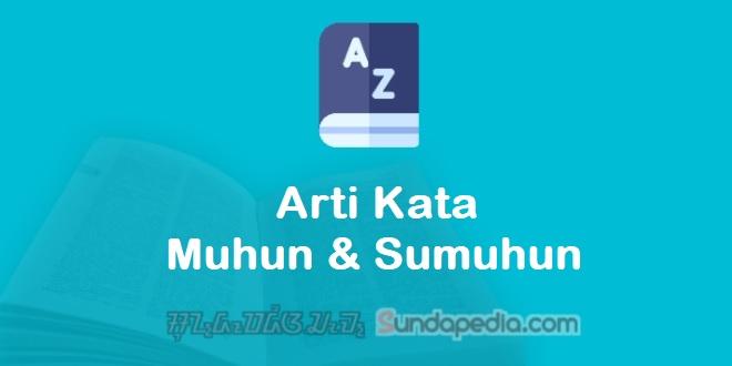 Arti Kata Muhun dan Sumuhun dalam Kamus Bahasa Sunda   SundaPedia.com